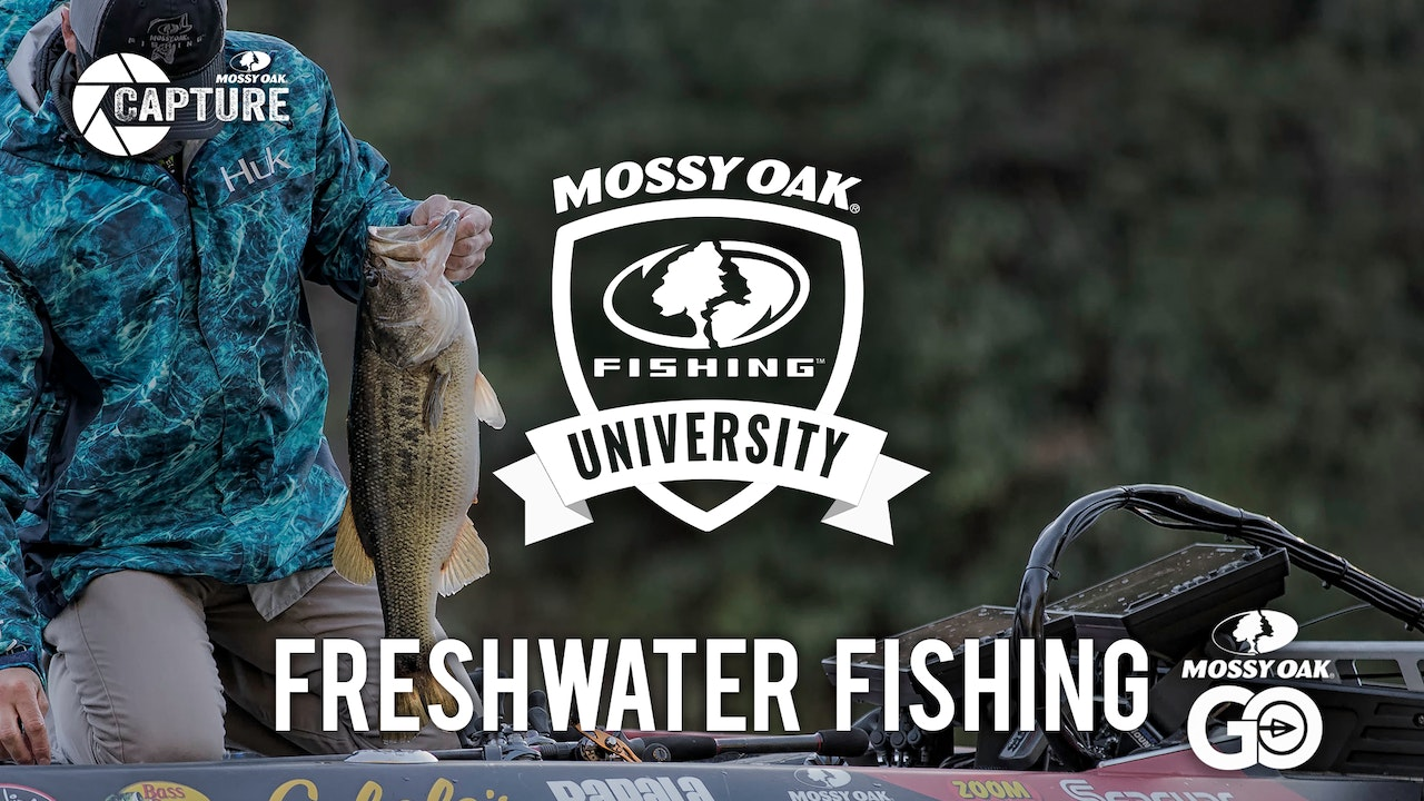 Freshwater Fishing • Mossy Oak University
