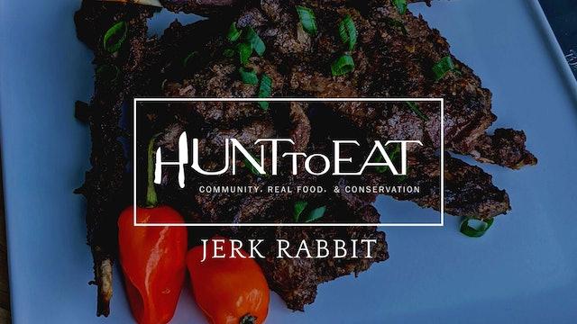 Jerk Rabbit • Hunt to Eat