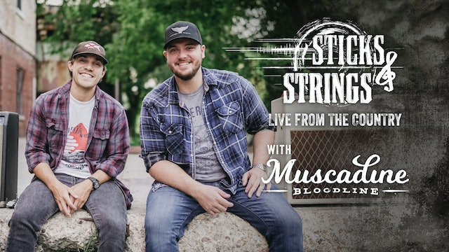 Muscadine Bloodline • Sticks & Strings: Live from the Country