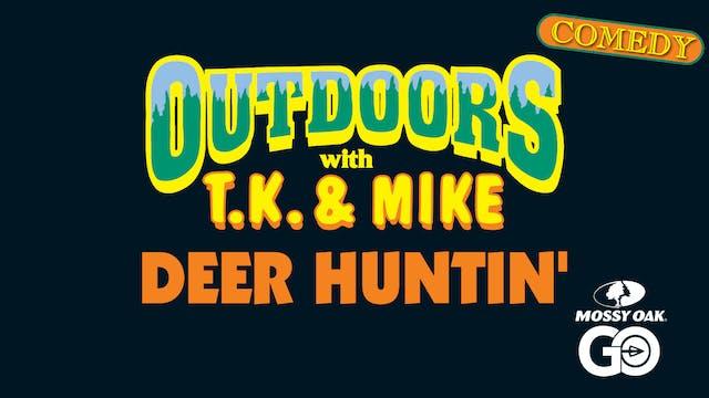 Deer Huntin • TK & Mike