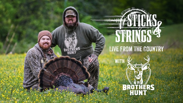 The Brothers Hunt • Sticks & Strings: Live From The Country