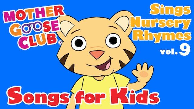Mother Goose Club Sings Nursery Rhymes Vol. 9: Songs for Kids - AUDIO