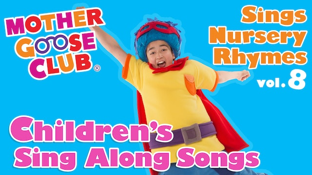 Mother Goose Club Sings Nursery Rhymes Volume 8 - AUDIO