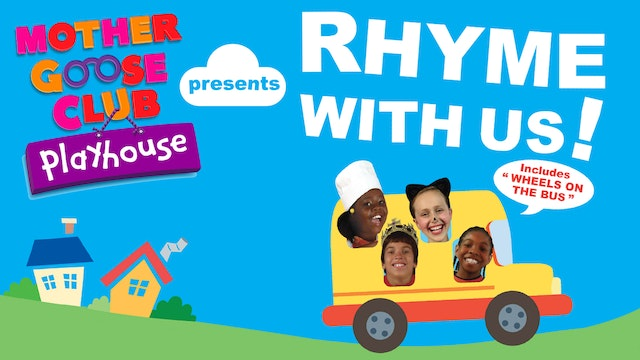 Mother Goose Club Playhouse Presents Rhyme With Us