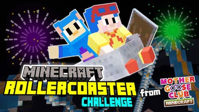Minecraft Rollercoaster Challenge from Mother Goose Club Minecraft