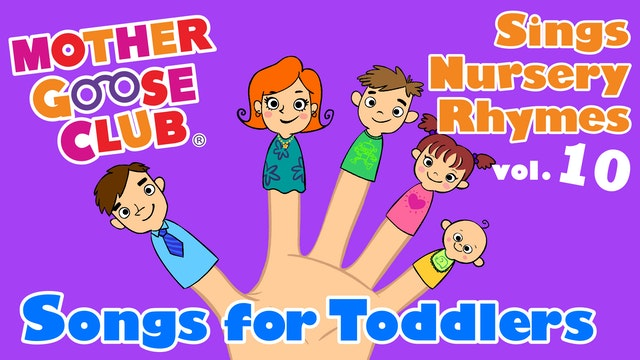 Mother Goose Club Sings Nursery Rhymes Vol. 10: Songs for Toddlers - AUDIO