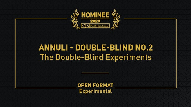 The Double Blind Experiments / Annuli - Double-Blind No.2