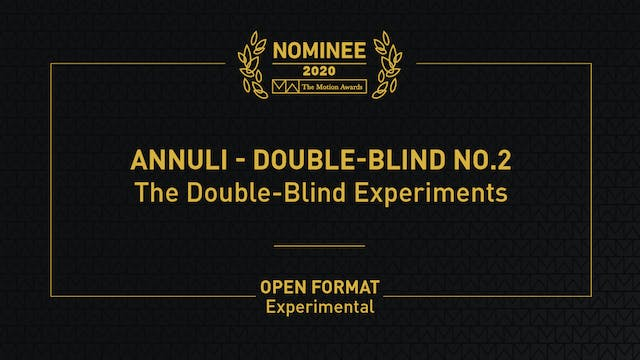The Double Blind Experiments / Annuli...