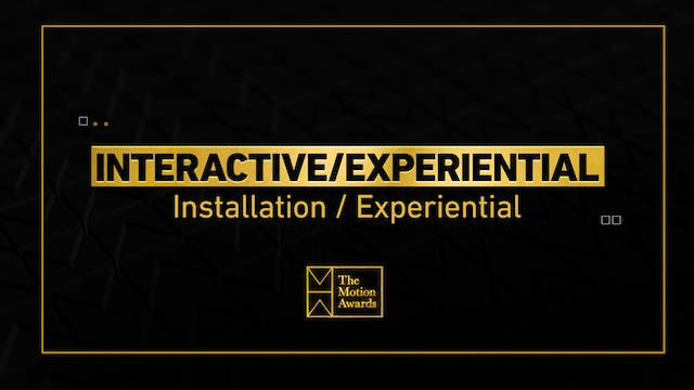 Interactive / Experiential | Installation / Experiential