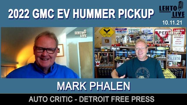 Mark Phalen discusses the 2022 GMC EV HUMMER Pickup - Lehto Live - Oct. 11th