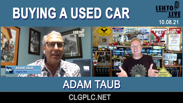 Buying a Used Car with Adam Taub - Lehto Live - October 8th, 2021