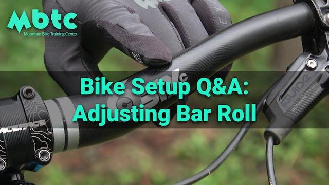 Bike setup: Handlebar roll