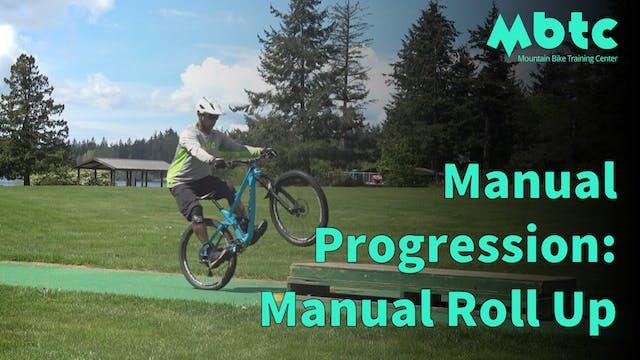 Manual Progression: Roll Up