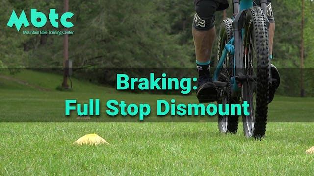 Braking: full stop dismount