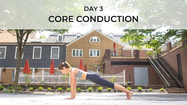 DAY 3: CORE CONDUCTION