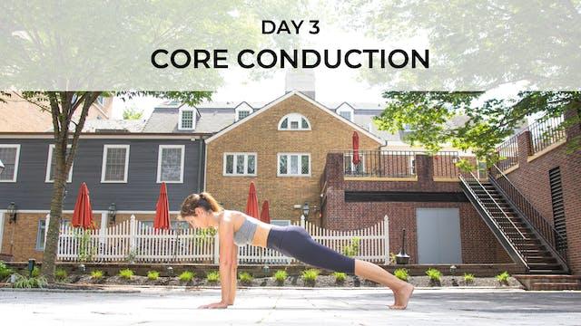 DAY 3: CORE CONDUCTION