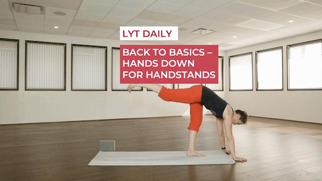 BACK TO BASICS - HANDS DOWN FOR HANDSTANDS