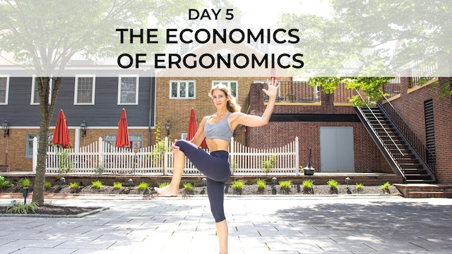 DAY 5: THE ECONOMICS OF ERGONOMICS