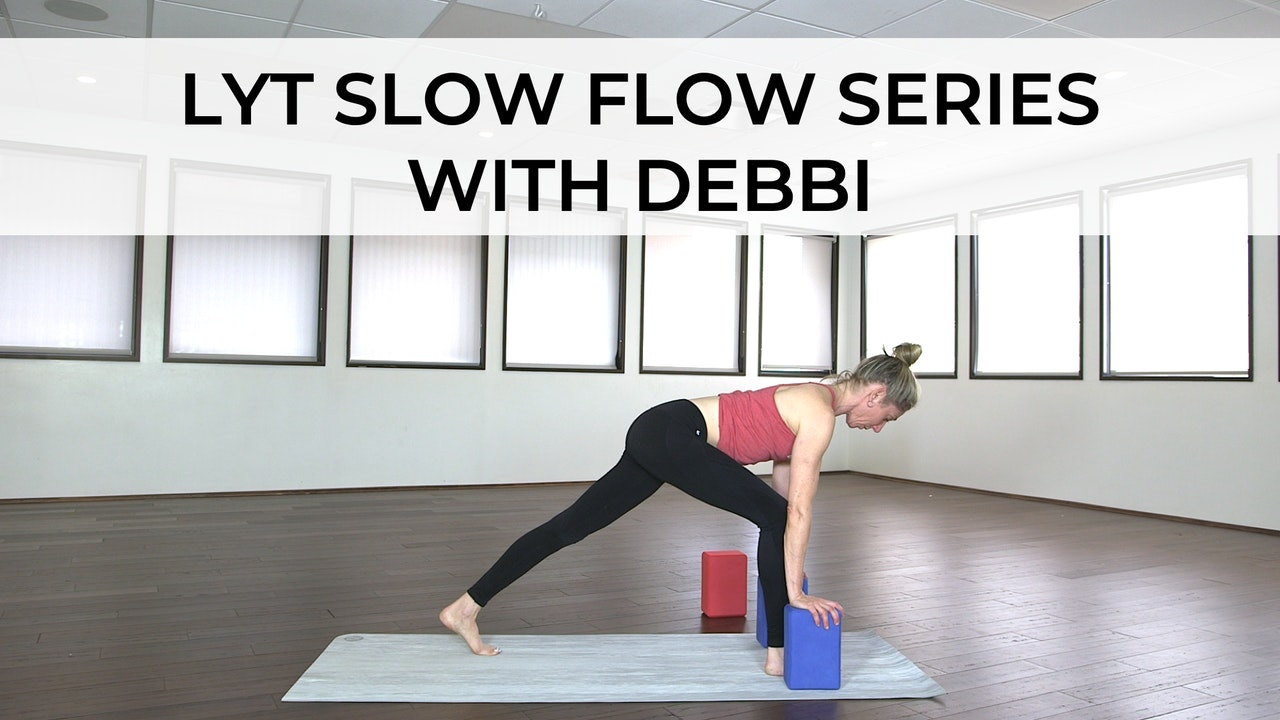 SLOW FLOW SERIES WITH DEBBI