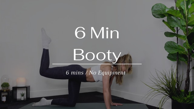 6 min Booty