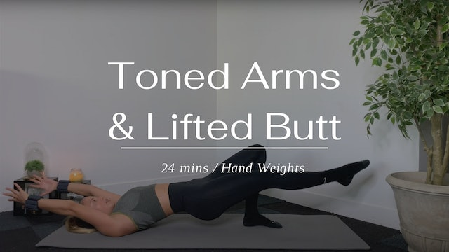 Toned Arms & Lifted Butt