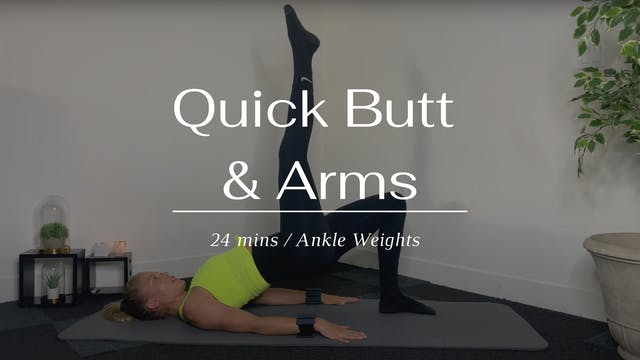 Quick Butt & Arms