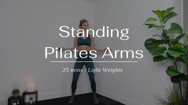 Standing Pilates Arms (Wednesday)