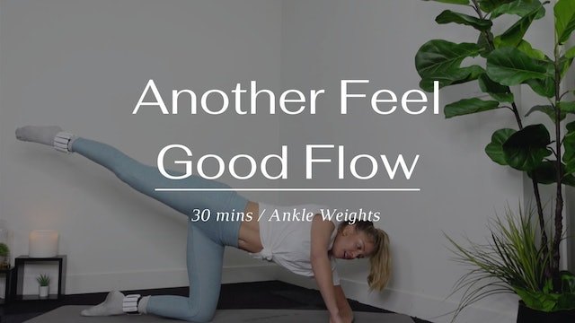 Another Feel Good Flow (Tuesday)