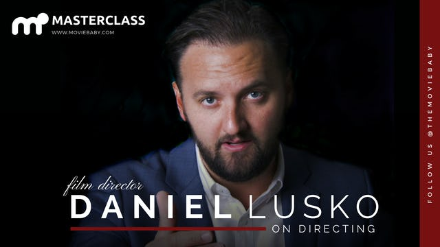 Daniel Lusko's Masterclass on Directing