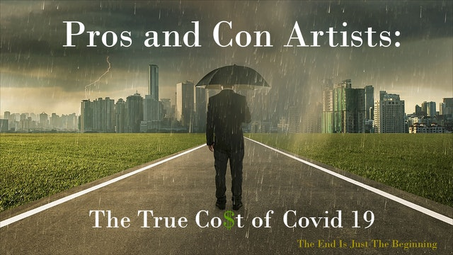 Pros and Con Artists: The True Cost of Covid 19