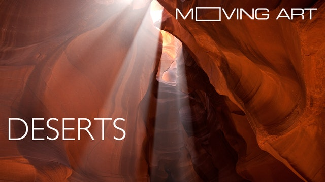 Moving Art: Deserts