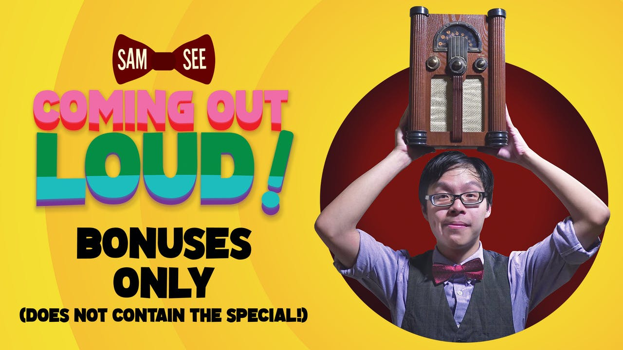 Sam See: Coming Out Loud - Bonuses Only