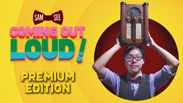 Sam See: Coming Out Loud - Premium Edition