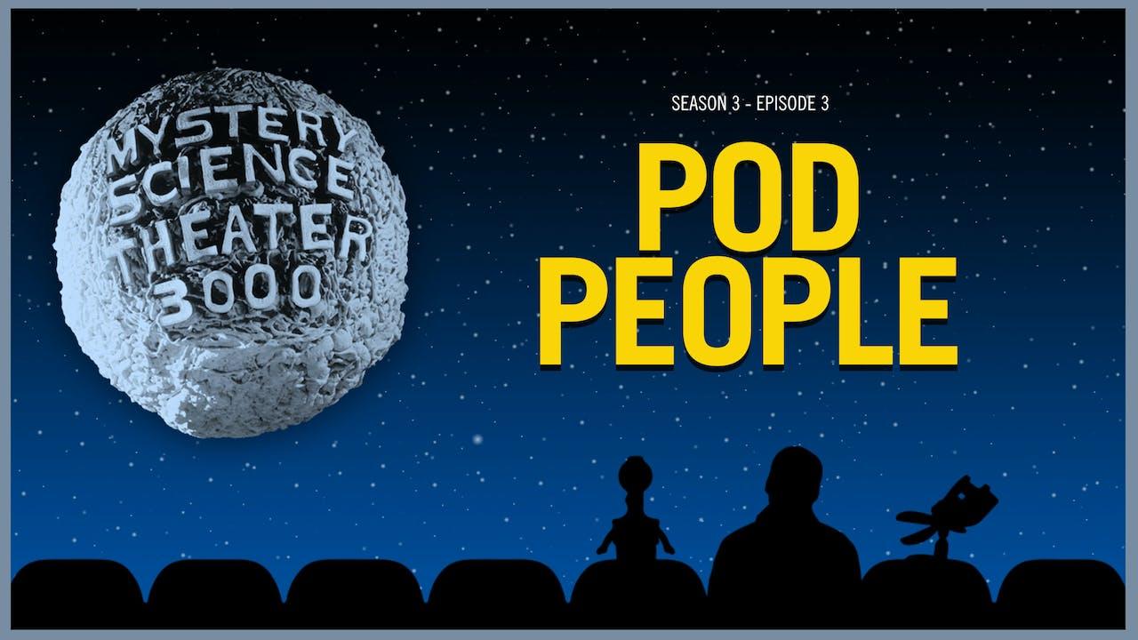 303. Pod People