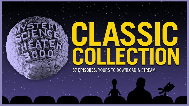 MST3K: THE CLASSIC COLLECTION