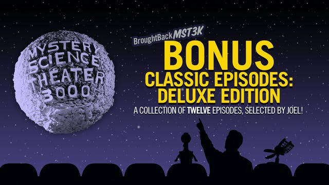 The #BroughtBackMST3K Bonus Collection: Deluxe Edition