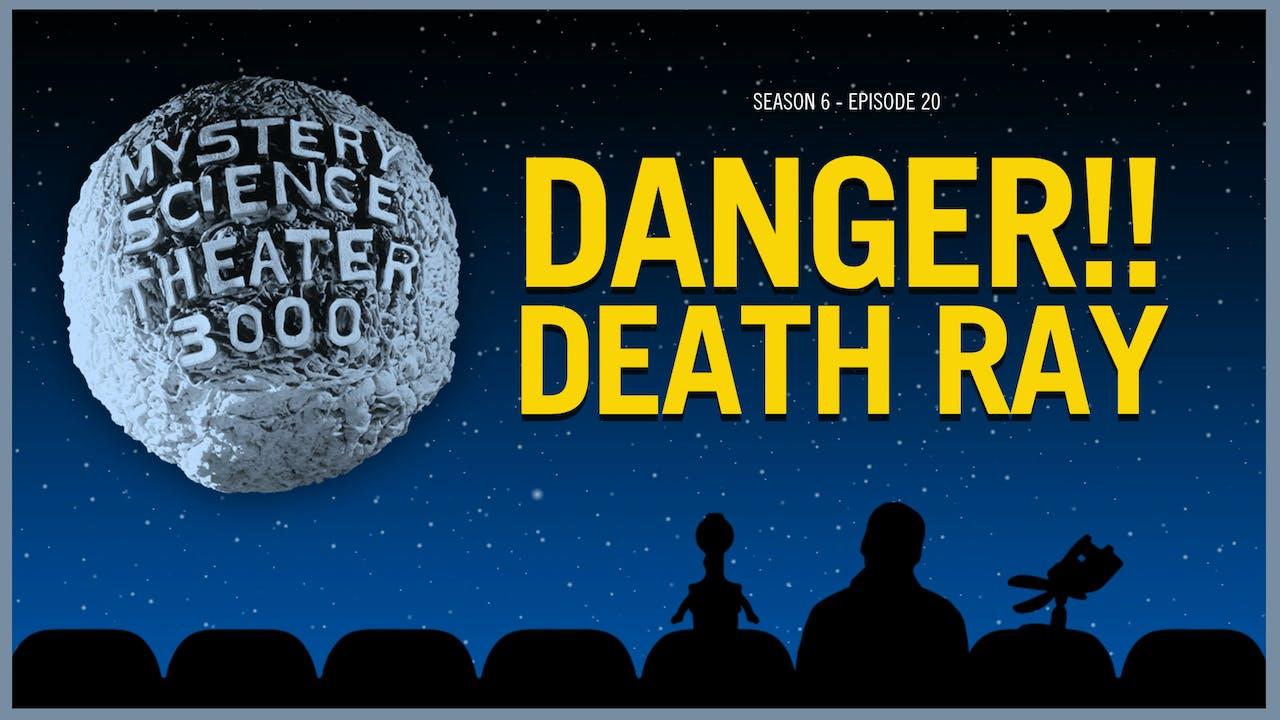 620. Danger!! Death Ray