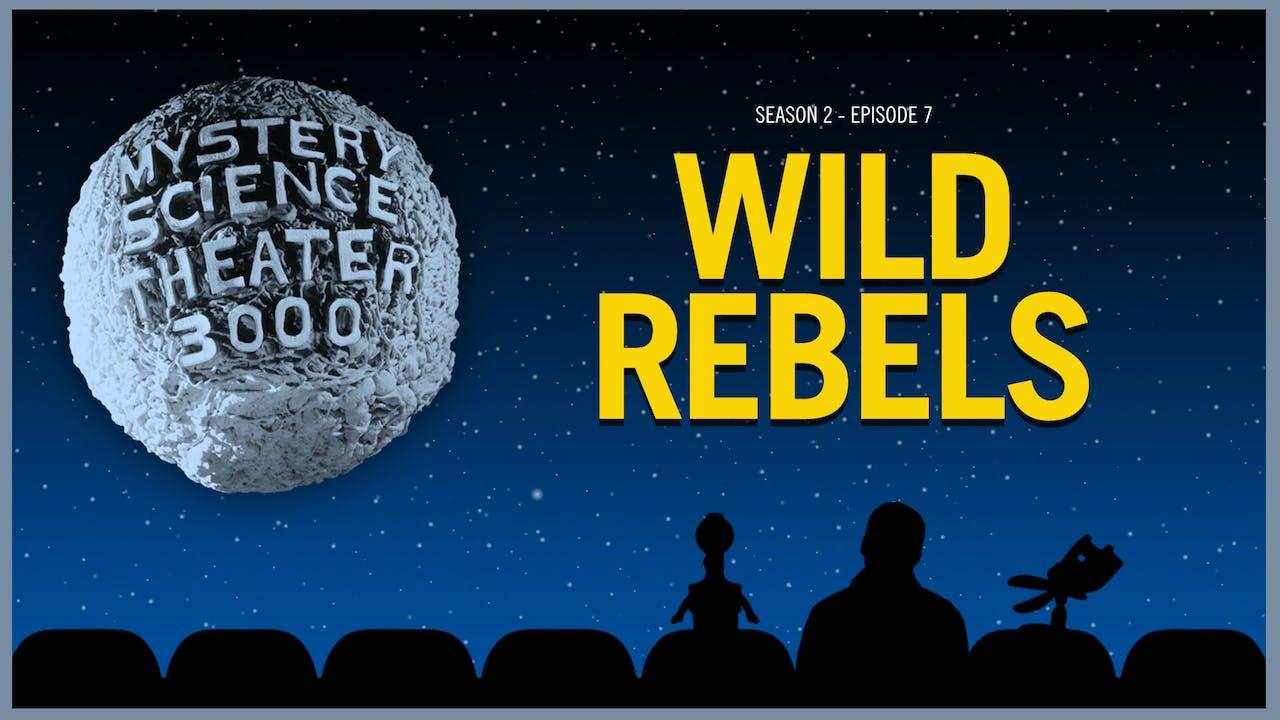 207. Wild Rebels