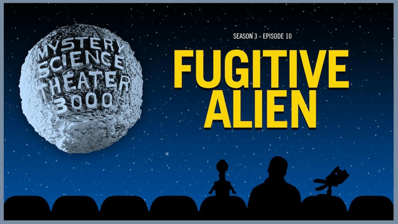 310. Fugitive Alien