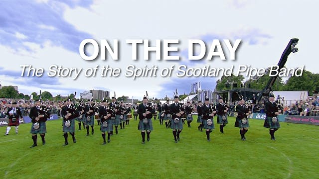 ON THE DAY: The Story of the Spirit of Scotland Pipe Band