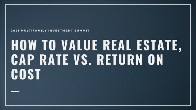 How to Value Real Estate, Cap Rate vs. Return on Cost