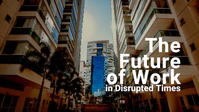 The Future of Work in Disrupted Times