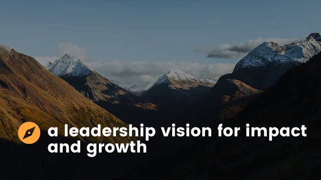 A Leadership Vision for Impact and Gr...