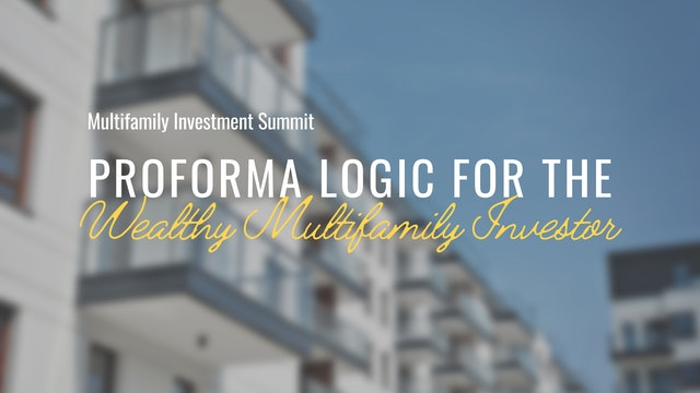 Proforma Logic for the Wealthy Multifamily Investor
