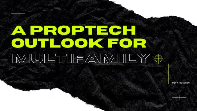 A PropTech Outlook for Multifamily