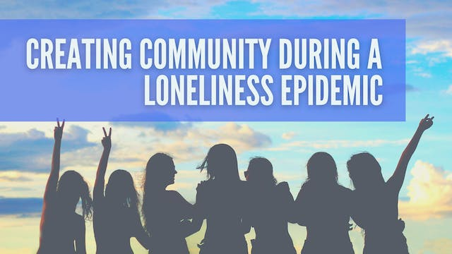 Building Community during a Lonelines...