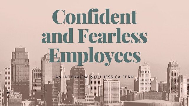 Confident and Fearless Employees