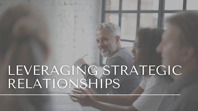Leveraging Strategic Relationships