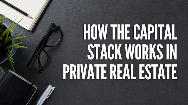 How the Capital Stack Works in Private Real Estate