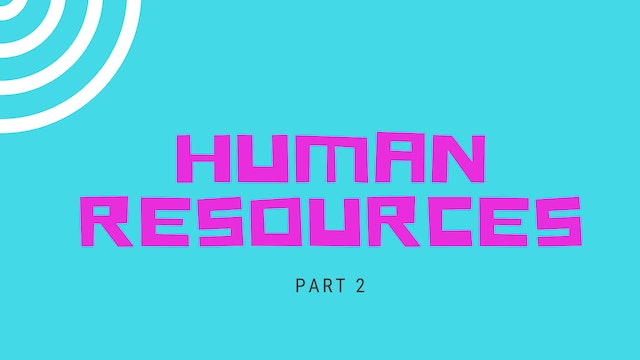 Part 2 - Human Resources